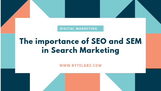 The Importance of SEO and SEM in Search Marketing
