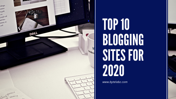 Top 10 Blogging Sites For 2020